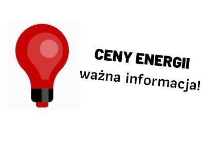 Ceny energii – ważna informacja!